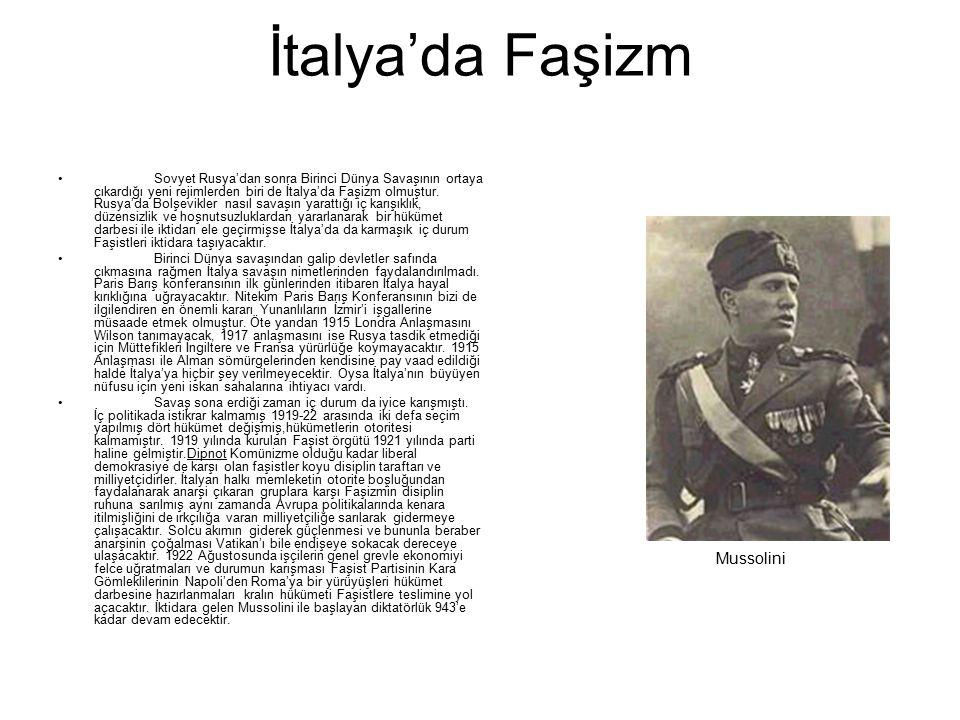 İtalya'da Faşizm Sovyet Rusya'dan sonra Birinci Dünya Savaşının ortaya çıkardığı yeni rejimlerden biri de İtalya'da Faşizm olmuştur. Rusya'da Bolşevik