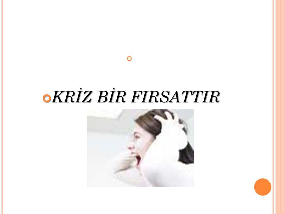 KRİZ BİR FIRSATTIR