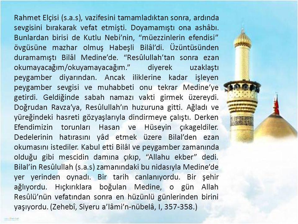 Ebu Hüreyre (r.a.) Resulullah (sav)'in şöyle buyurduğunu ifade etti: Namaz için ezan okunduğu zaman şeytan oradan sesli sesli yellenerek uzaklaşır, ezanı duyamayacağı yere kadar kaçar.