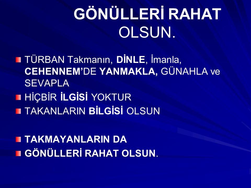 DİN GEREĞİ DEĞİL. Atatürk Şöyle Diyor: Bu ÖRTÜNME Şekli Din icabı Da değildir...