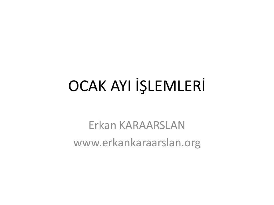OCAK AYI İŞLEMLERİ Erkan KARAARSLAN www.erkankaraarslan.org
