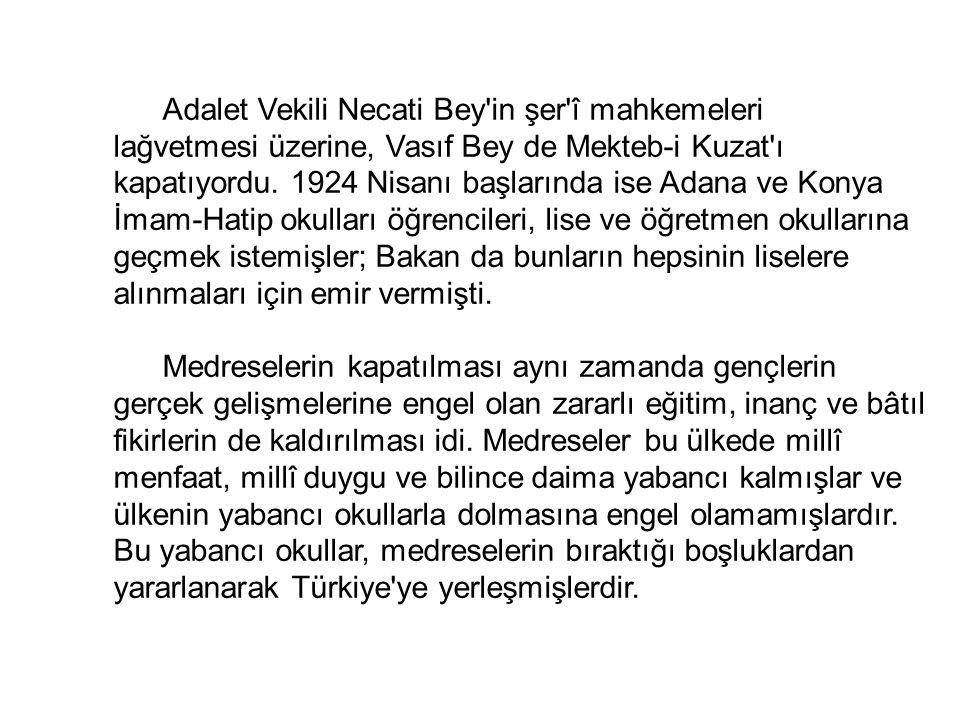 Adalet Vekili Necati Bey in şer î mahkemeleri lağvetmesi üzerine, Vasıf Bey de Mekteb-i Kuzat ı kapatıyordu.