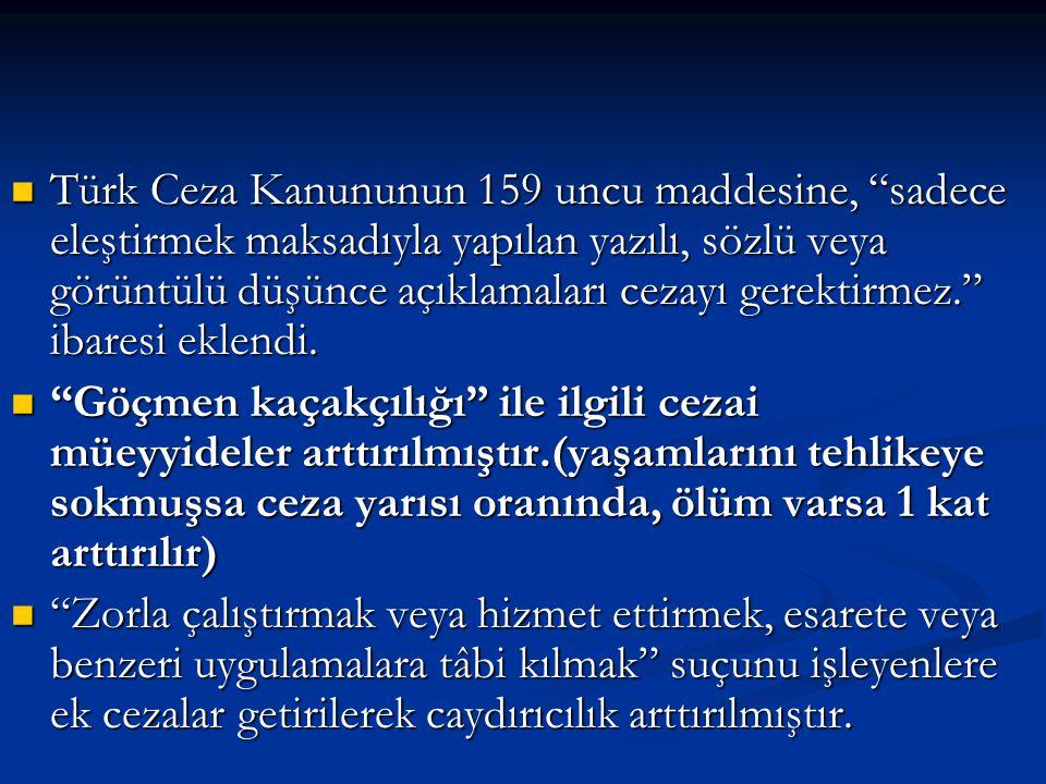 """Türk Ceza Kanununun 159 uncu maddesine, """"sadece eleştirmek maksadıyla yapılan yazılı, sözlü veya görüntülü düşünce açıklamaları cezayı gerektirmez."""" i"""