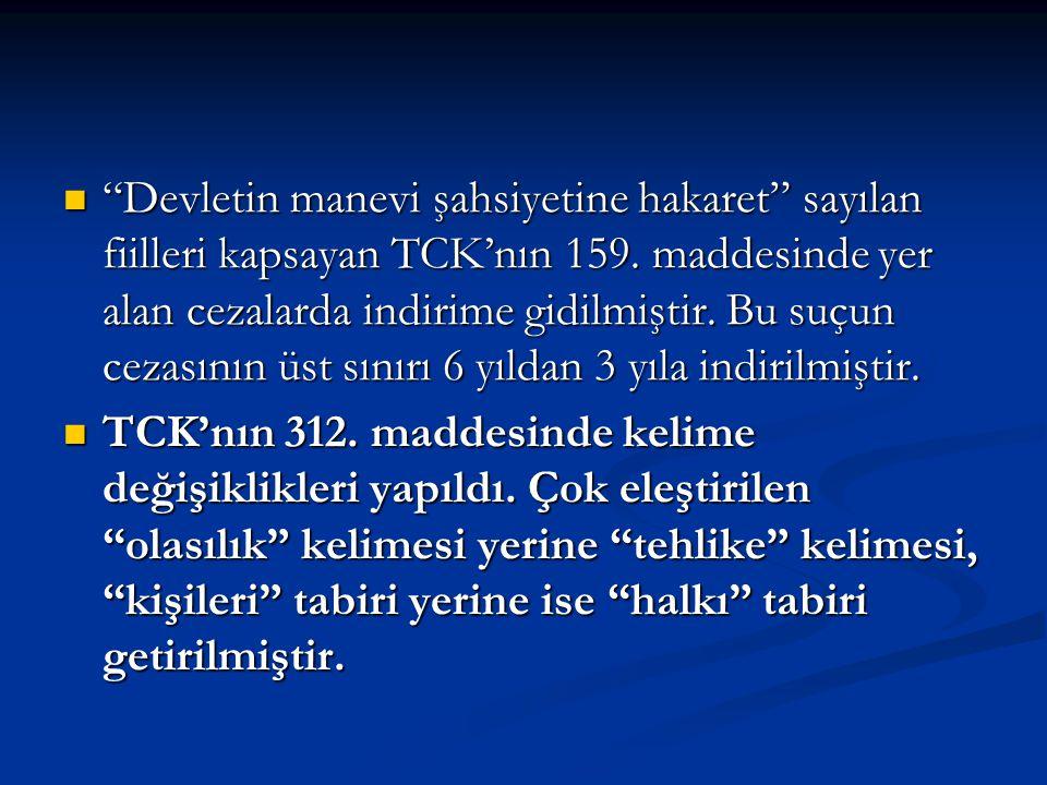"""""""Devletin manevi şahsiyetine hakaret"""" sayılan fiilleri kapsayan TCK'nın 159. maddesinde yer alan cezalarda indirime gidilmiştir. Bu suçun cezasının üs"""