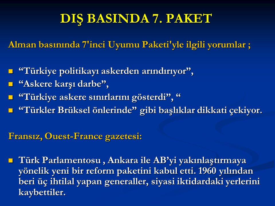 """DIŞ BASINDA 7. PAKET Alman basınında 7'inci Uyumu Paketi'yle ilgili yorumlar ; """"Türkiye politikayı askerden arındırıyor"""", """"Türkiye politikayı askerden"""