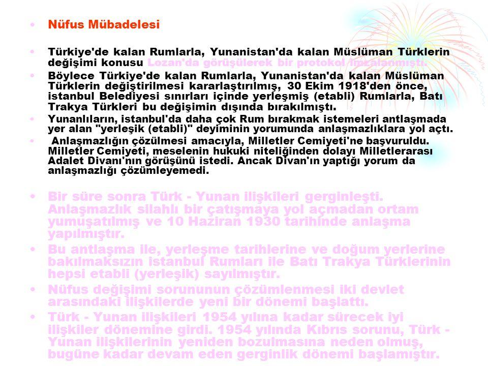 Nüfus Mübadelesi Türkiye'de kalan Rumlarla, Yunanistan'da kalan Müslüman Türklerin değişimi konusu Lozan'da görüşülerek bir protokol imzalanmıştı. Böy