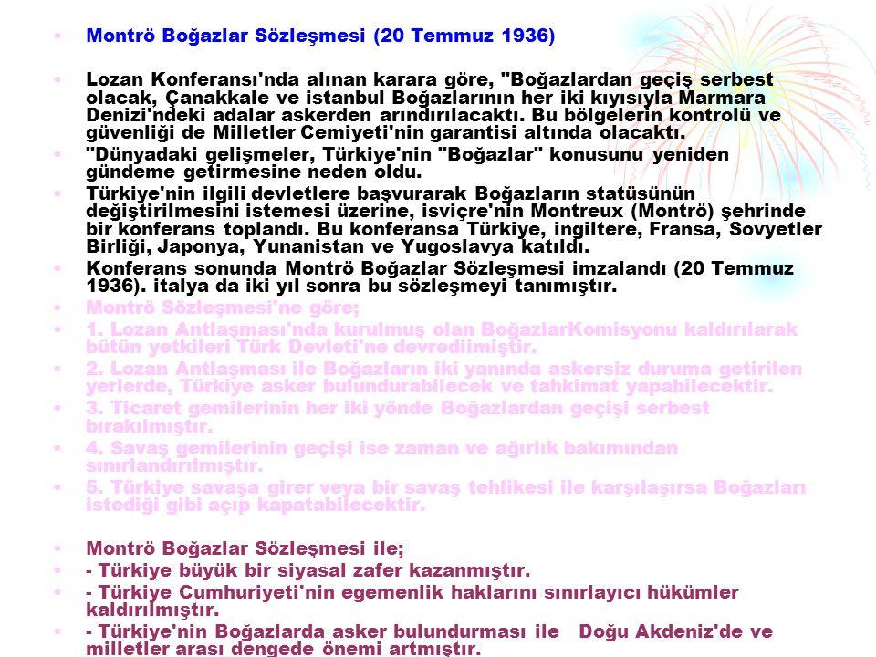 Montrö Boğazlar Sözleşmesi (20 Temmuz 1936) Lozan Konferansı'nda alınan karara göre,