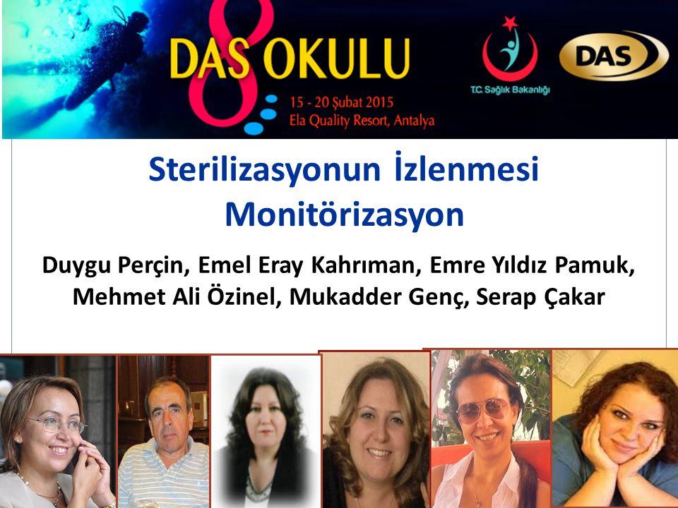 1 Sterilizasyonun İzlenmesi Monitörizasyon Duygu Perçin, Emel Eray Kahrıman, Emre Yıldız Pamuk, Mehmet Ali Özinel, Mukadder Genç, Serap Çakar