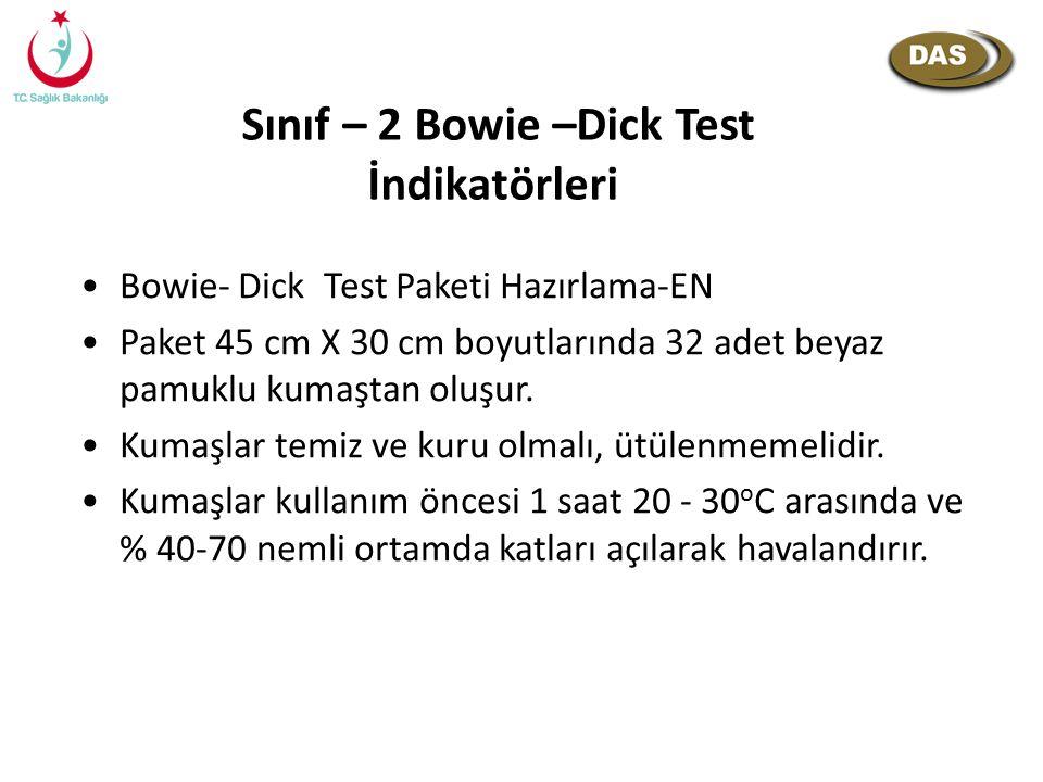 Sınıf – 2 Bowie –Dick Test İndikatörleri Bowie- Dick Test Paketi Hazırlama-EN Paket 45 cm X 30 cm boyutlarında 32 adet beyaz pamuklu kumaştan oluşur.