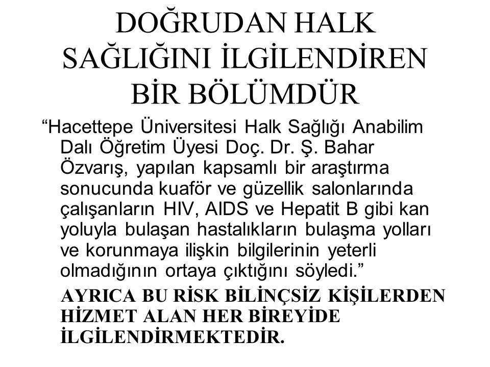 DOĞRUDAN HALK SAĞLIĞINI İLGİLENDİREN BİR BÖLÜMDÜR Hacettepe Üniversitesi Halk Sağlığı Anabilim Dalı Öğretim Üyesi Doç.