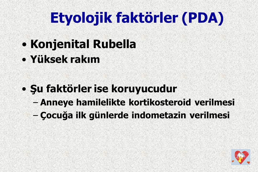 Konjenital Rubella Yüksek rakım Şu faktörler ise koruyucudur –Anneye hamilelikte kortikosteroid verilmesi –Çocuğa ilk günlerde indometazin verilmesi E