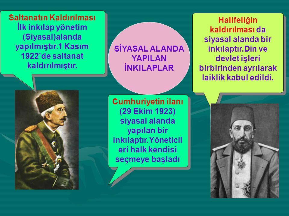 Saltanatın Kaldırılması İlk inkılap yönetim (Siyasal)alanda yapılmıştır.1 Kasım 1922'de saltanat kaldırılmıştır. Saltanatın Kaldırılması İlk inkılap y