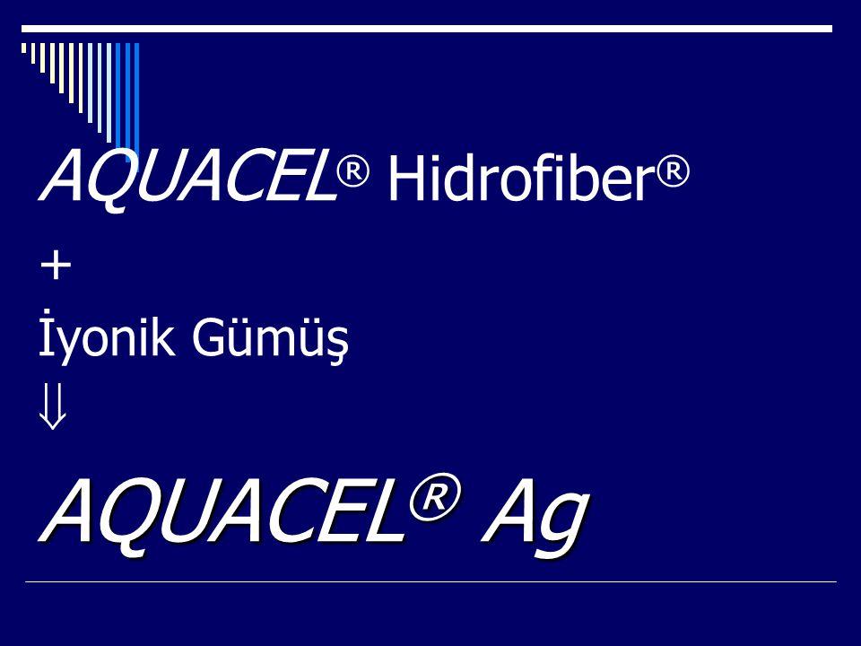 AQUACEL ® Ag AQUACEL ® Hidrofiber ® + İyonik Gümüş  AQUACEL ® Ag