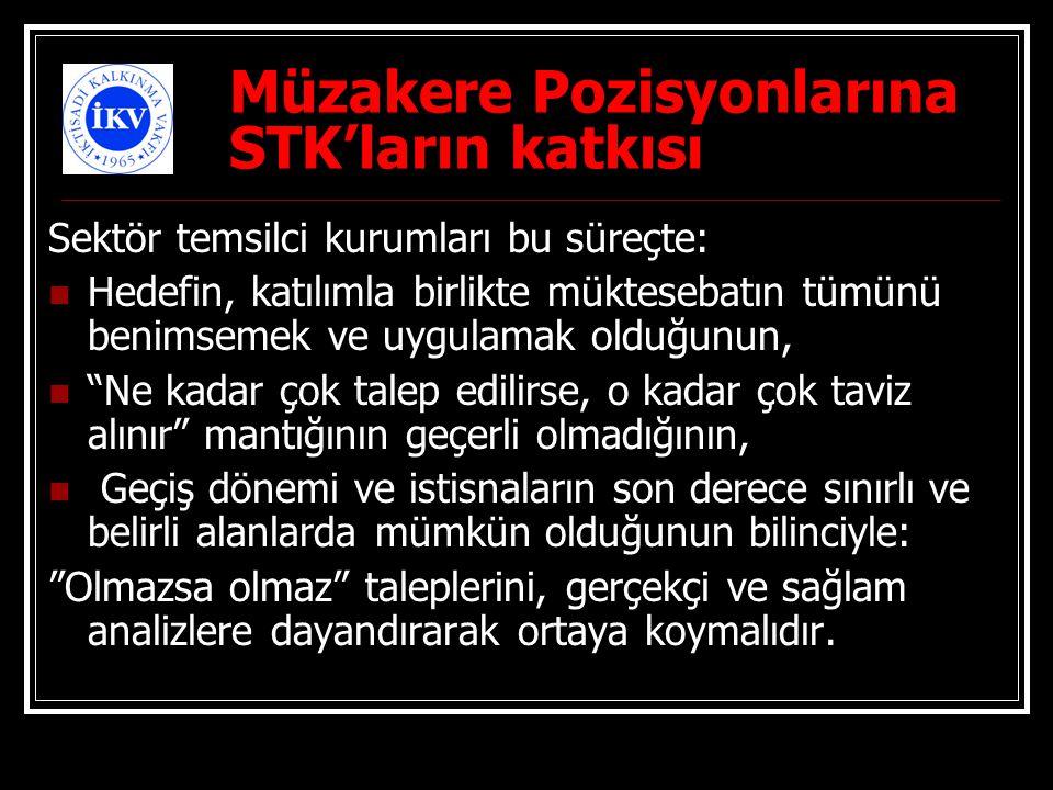 Müzakere Pozisyonlarına STK'ların katkısı Sektör temsilci kurumları bu süreçte: Hedefin, katılımla birlikte müktesebatın tümünü benimsemek ve uygulama