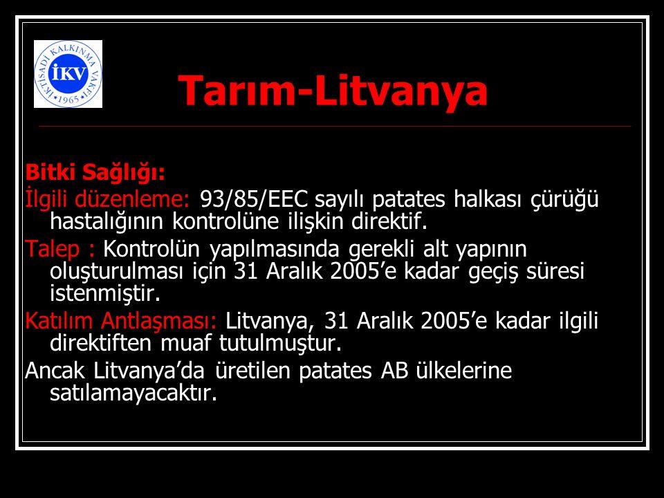 Tarım-Litvanya Bitki Sağlığı: İlgili düzenleme: 93/85/EEC sayılı patates halkası çürüğü hastalığının kontrolüne ilişkin direktif. Talep : Kontrolün ya