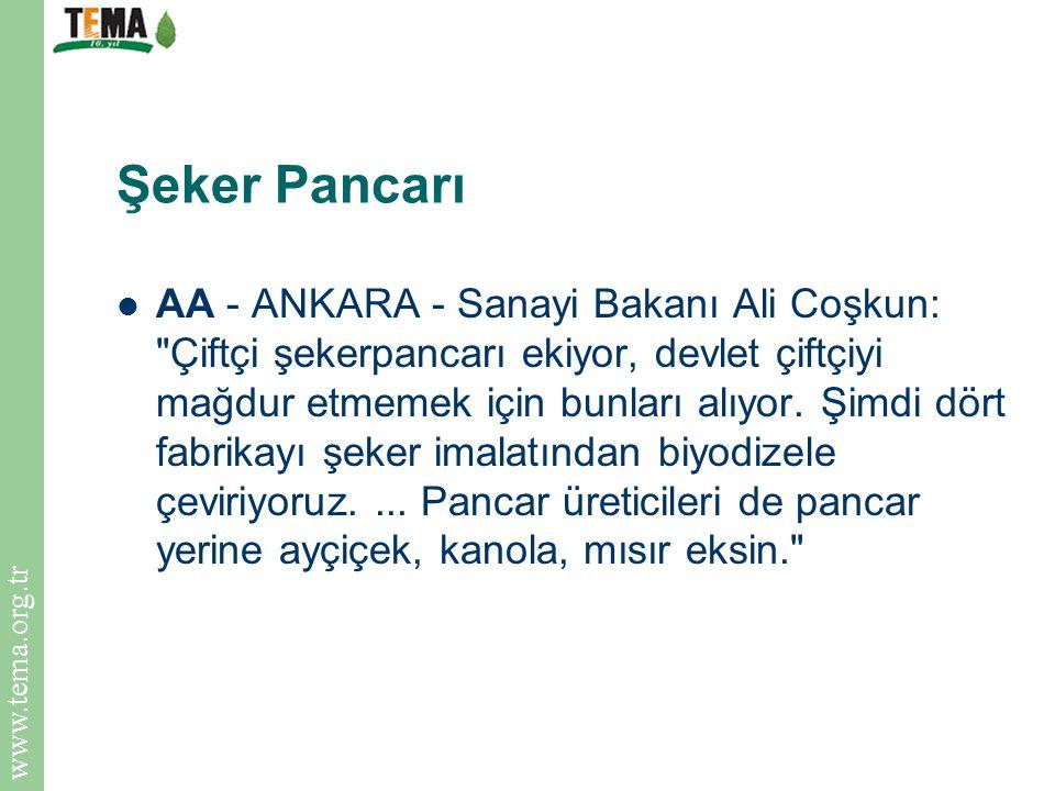 www.tema.org.tr Şeker Pancarı AA - ANKARA - Sanayi Bakanı Ali Coşkun: