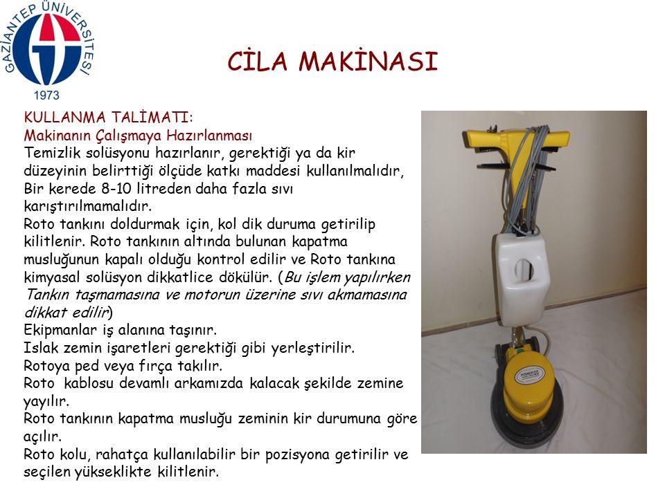 CİLA MAKİNASI KULLANMA TALİMATI: Makinanın Çalışmaya Hazırlanması Temizlik solüsyonu hazırlanır, gerektiği ya da kir düzeyinin belirttiği ölçüde katkı