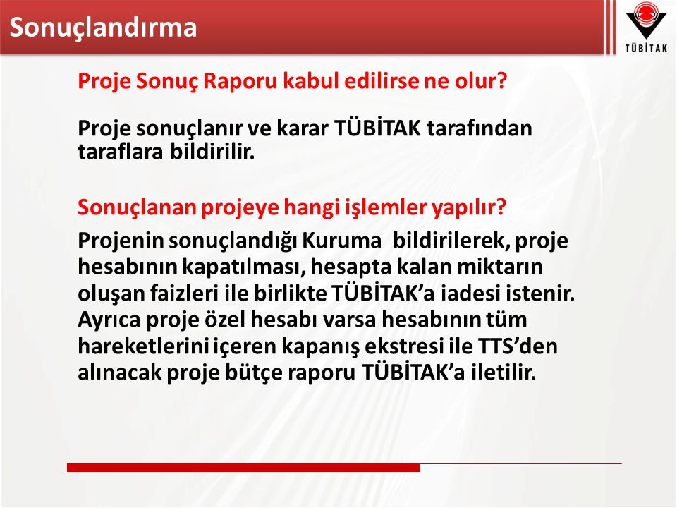 Proje Sonuç Raporu kabul edilirse ne olur.