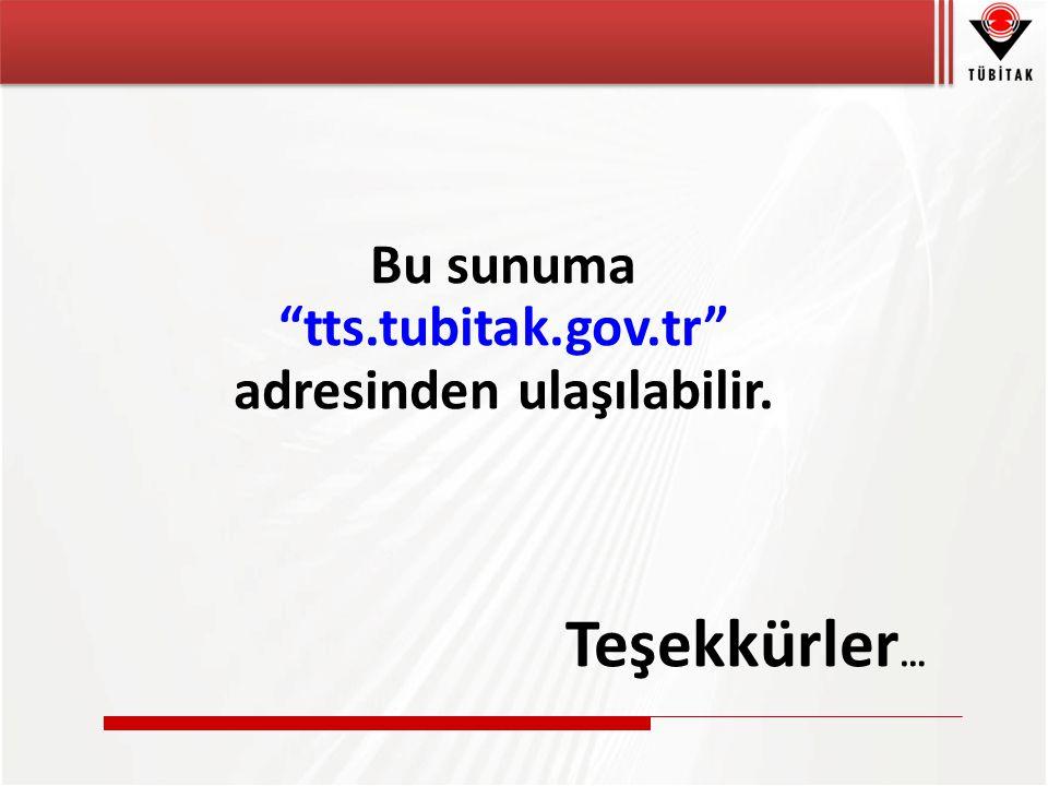 Bu sunuma tts.tubitak.gov.tr adresinden ulaşılabilir. Teşekkürler …