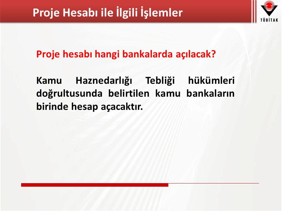 Proje hesabı hangi bankalarda açılacak.