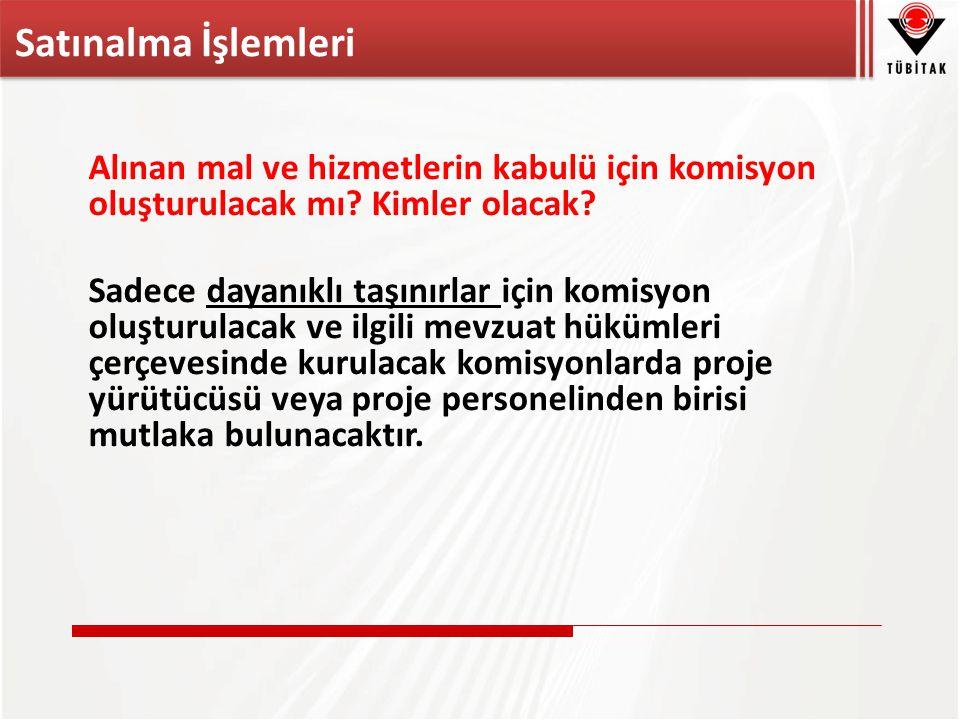 Alınan mal ve hizmetlerin kabulü için komisyon oluşturulacak mı.