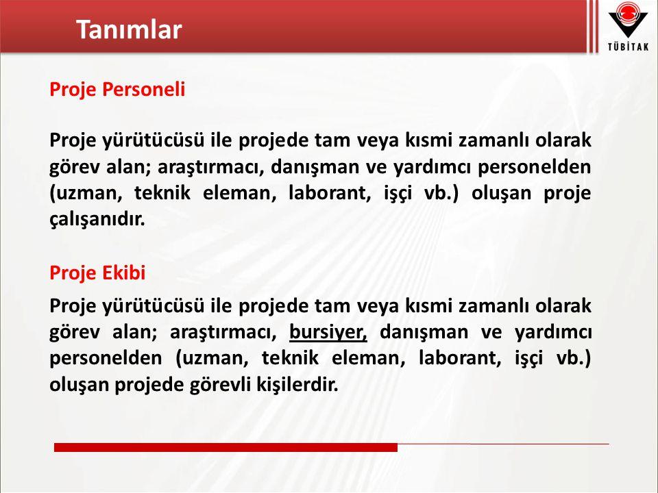Proje Personeli Proje yürütücüsü ile projede tam veya kısmi zamanlı olarak görev alan; araştırmacı, danışman ve yardımcı personelden (uzman, teknik eleman, laborant, işçi vb.) oluşan proje çalışanıdır.