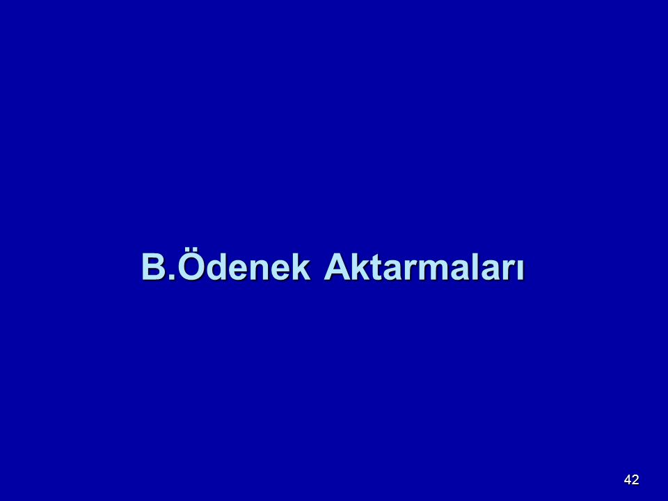 42 B.Ödenek Aktarmaları
