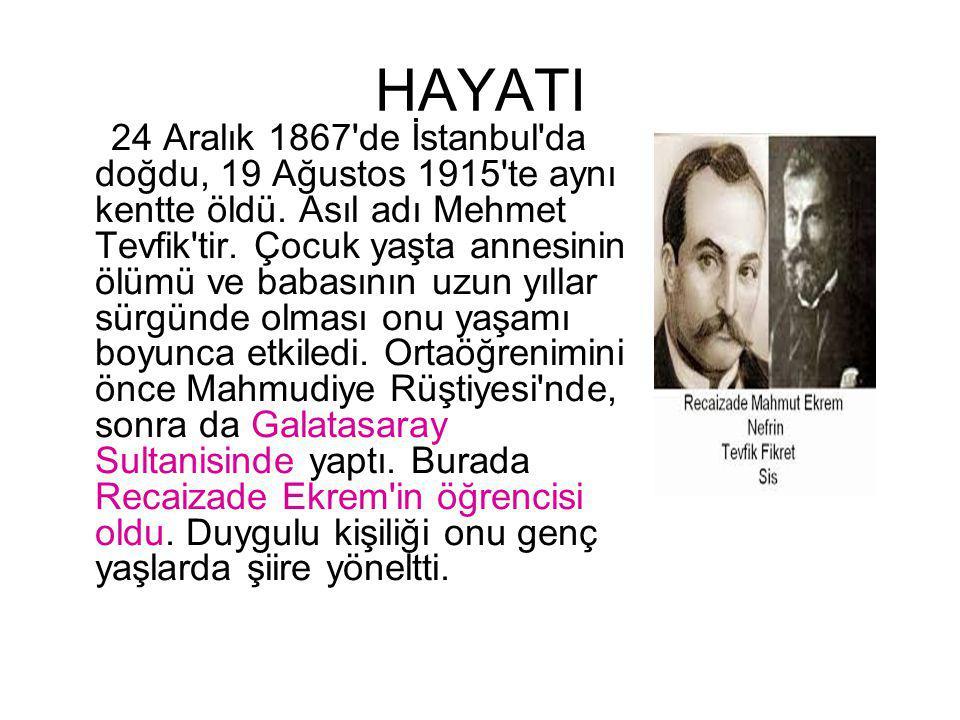 HAYATI 24 Aralık 1867'de İstanbul'da doğdu, 19 Ağustos 1915'te aynı kentte öldü. Asıl adı Mehmet Tevfik'tir. Çocuk yaşta annesinin ölümü ve babasının