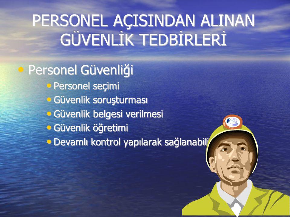 PERSONEL AÇISINDAN ALINAN GÜVENLİK TEDBİRLERİ Personel Güvenliği Personel Güvenliği Personel seçimi Personel seçimi Güvenlik soruşturması Güvenlik sor