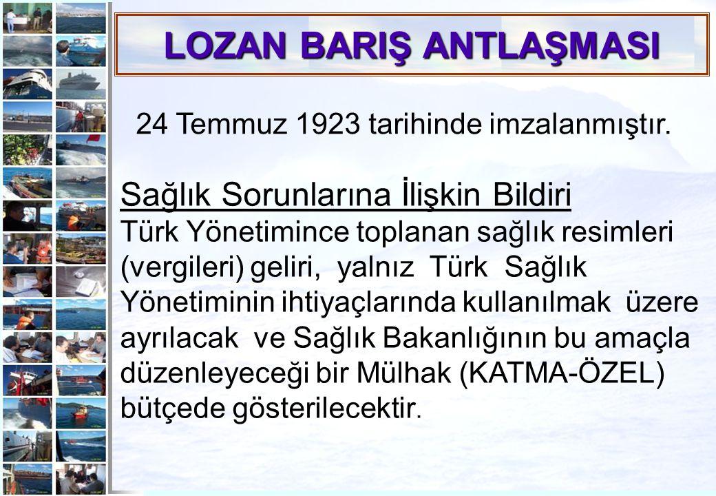 10 Sağlık Sorunlarına İlişkin Bildiri Türk Yönetimince toplanan sağlık resimleri (vergileri) geliri, yalnız Türk Sağlık Yönetiminin ihtiyaçlarında kul