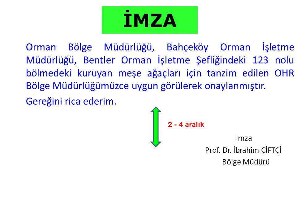 İMZA Orman Bölge Müdürlüğü, Bahçeköy Orman İşletme Müdürlüğü, Bentler Orman İşletme Şefliğindeki 123 nolu bölmedeki kuruyan meşe ağaçları için tanzim