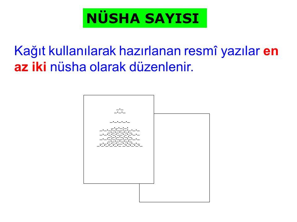 Kağıt kullanılarak hazırlanan resmî yazılar en az iki nüsha olarak düzenlenir. _._ _._._ _._._._._ _._._._. _._._._.__._._._._ _._._._._._ _._._._.__.