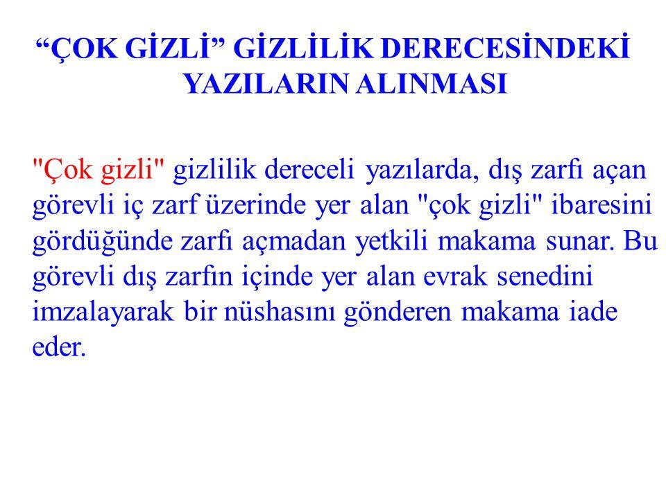 """""""ÇOK GİZLİ"""" GİZLİLİK DERECESİNDEKİ YAZILARIN ALINMASI"""