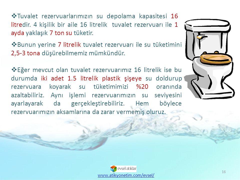 17  Tuvalet rezervuarımız su sızdırıyor olabilir.