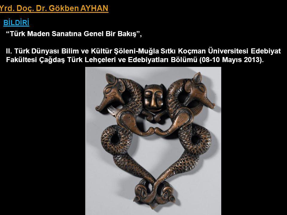 Türk Maden Sanatına Genel Bir Bakış , II.