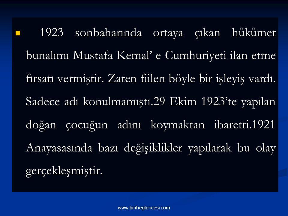 1923 sonbaharında ortaya çıkan hükümet bunalımı Mustafa Kemal' e Cumhuriyeti ilan etme fırsatı vermiştir.