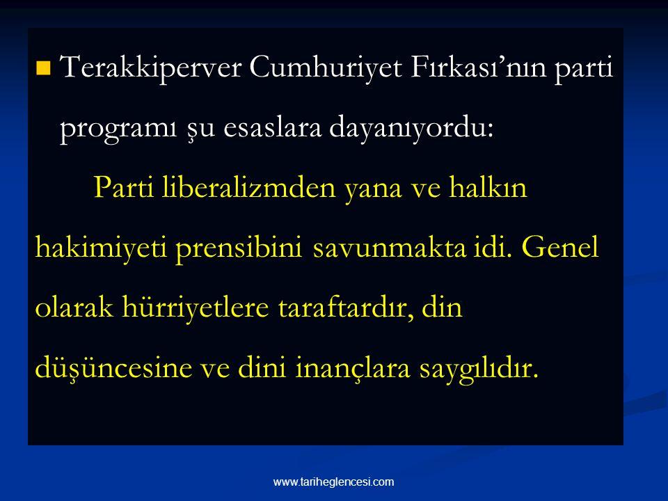 Terakkiperver Cumhuriyet Fırkası'nın parti programı şu esaslara dayanıyordu: Terakkiperver Cumhuriyet Fırkası'nın parti programı şu esaslara dayanıyordu: Parti liberalizmden yana ve halkın hakimiyeti prensibini savunmakta idi.