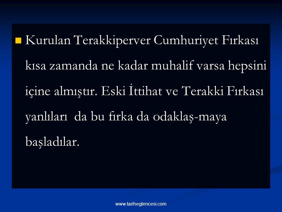 Kurulan Terakkiperver Cumhuriyet Fırkası kısa zamanda ne kadar muhalif varsa hepsini içine almıştır.