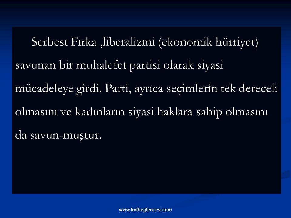 Serbest Fırka,liberalizmi (ekonomik hürriyet) savunan bir muhalefet partisi olarak siyasi mücadeleye girdi.