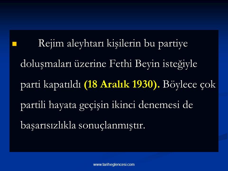 Rejim aleyhtarı kişilerin bu partiye doluşmaları üzerine Fethi Beyin isteğiyle parti kapatıldı (18 Aralık 1930).