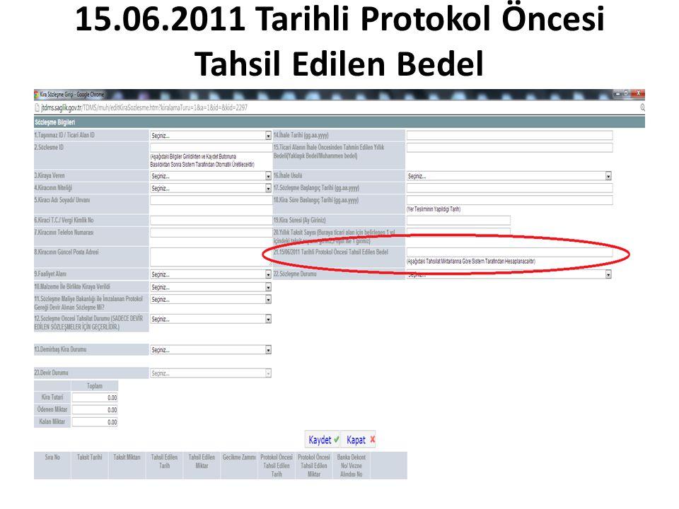 15.06.2011 Tarihli Protokol Öncesi Tahsil Edilen Bedel