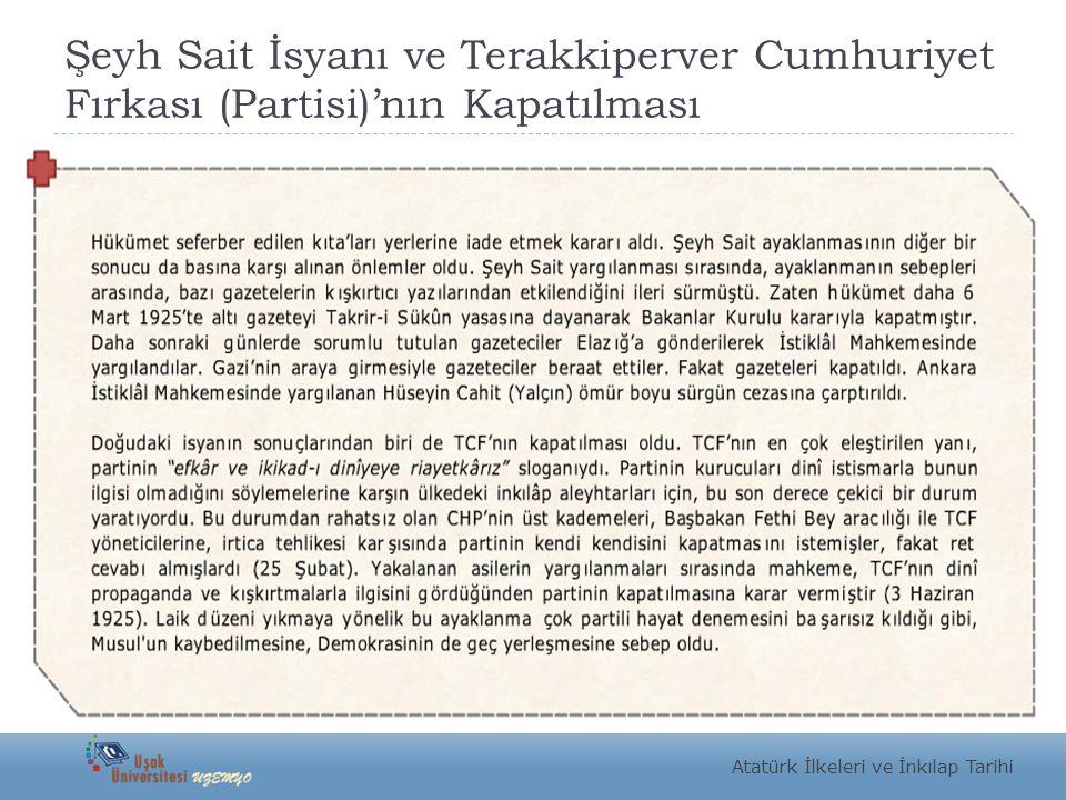 Şeyh Sait İsyanı ve Terakkiperver Cumhuriyet Fırkası (Partisi)'nın Kapatılması Atatürk İlkeleri ve İnkılap Tarihi