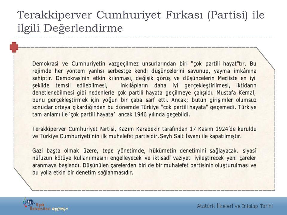 Terakkiperver Cumhuriyet Fırkası (Partisi) ile ilgili Değerlendirme Atatürk İlkeleri ve İnkılap Tarihi