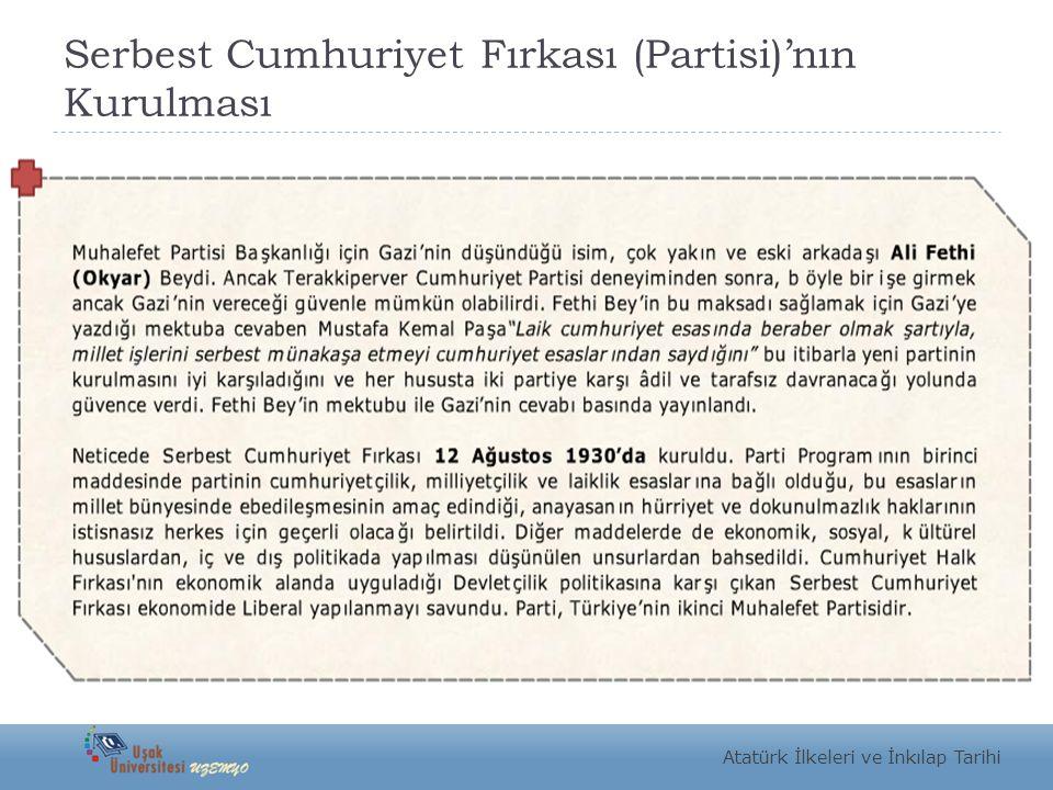 Serbest Cumhuriyet Fırkası (Partisi)'nın Kurulması Atatürk İlkeleri ve İnkılap Tarihi
