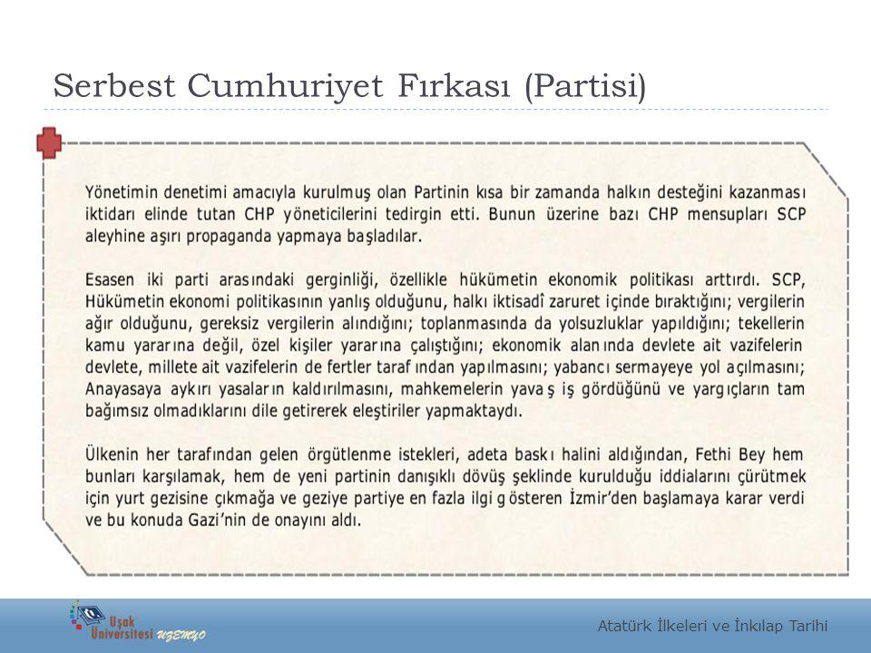 Serbest Cumhuriyet Fırkası (Partisi) Atatürk İlkeleri ve İnkılap Tarihi