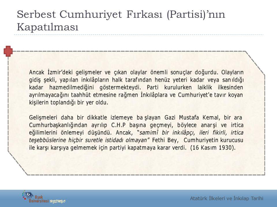 Serbest Cumhuriyet Fırkası (Partisi)'nın Kapatılması Atatürk İlkeleri ve İnkılap Tarihi