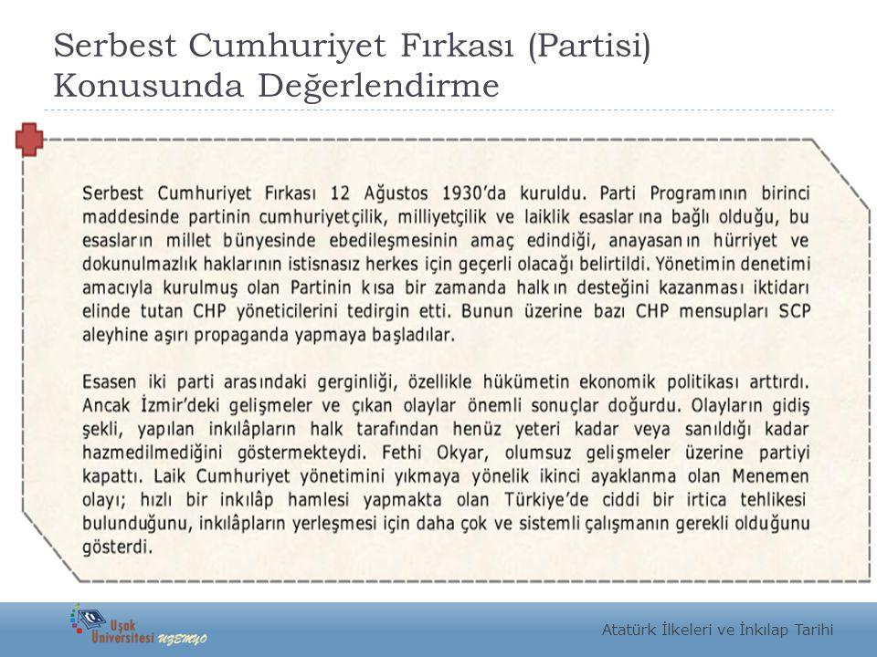Serbest Cumhuriyet Fırkası (Partisi) Konusunda Değerlendirme Atatürk İlkeleri ve İnkılap Tarihi
