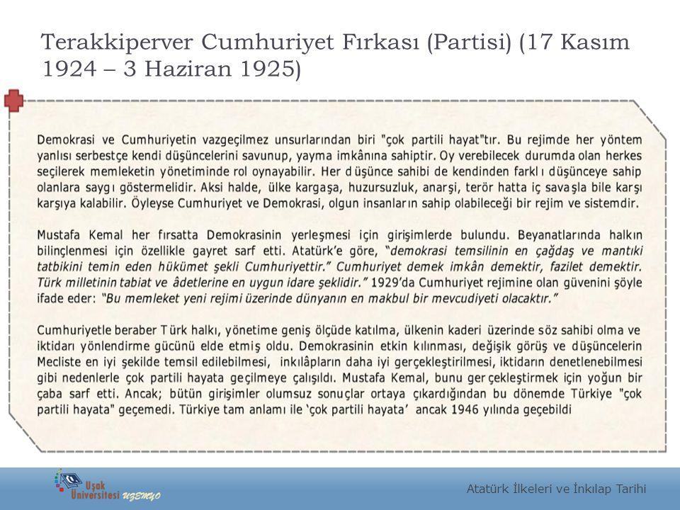 Terakkiperver Cumhuriyet Fırkası (Partisi) (17 Kasım 1924 – 3 Haziran 1925) Atatürk İlkeleri ve İnkılap Tarihi