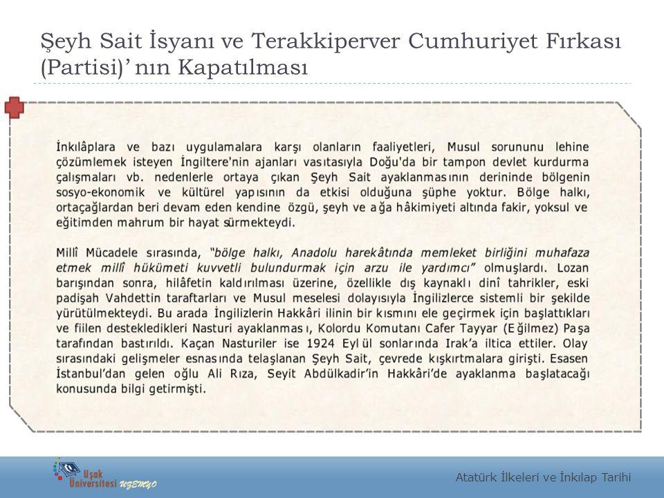 Şeyh Sait İsyanı ve Terakkiperver Cumhuriyet Fırkası (Partisi)' nın Kapatılması Atatürk İlkeleri ve İnkılap Tarihi