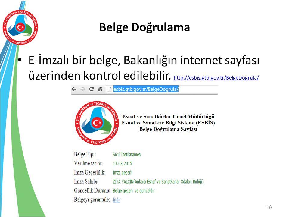 Belge Doğrulama E-İmzalı bir belge, Bakanlığın internet sayfası üzerinden kontrol edilebilir. http://esbis.gtb.gov.tr/BelgeDogrula/ http://esbis.gtb.g
